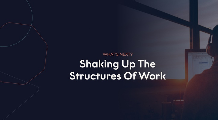 Shaking Up The Structures Of Work