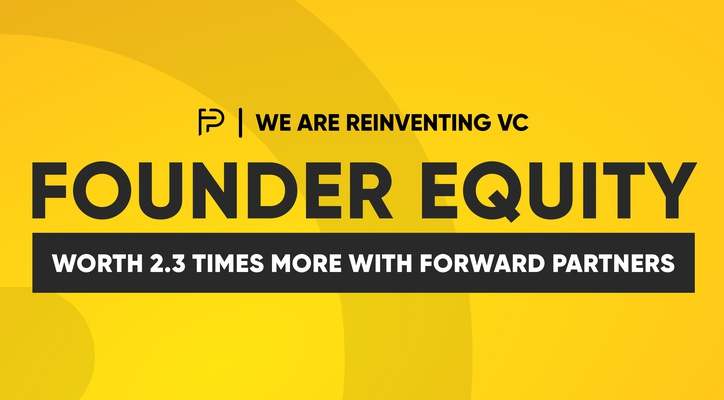 Founder Equity: Worth 2.3 times more with Forward Partners