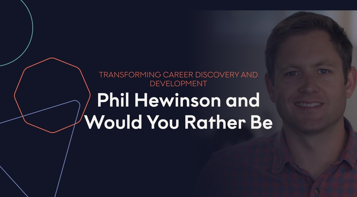 Investing in Next-Gen Career Discovery: Phil Hewinson and Would You Rather Be