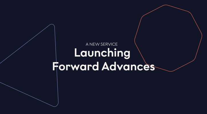 Why We Launched Forward Advances