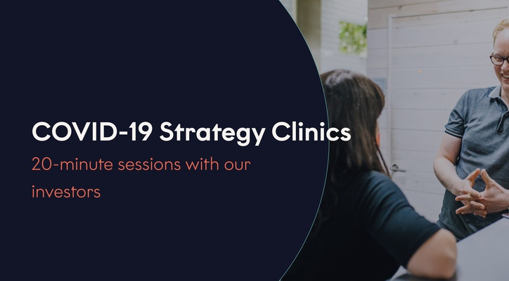 COVID-19 Strategy Clinics: Get Help From Our Investors