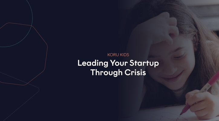 Leading Your Startup Through Crisis with Rachel Carrell, CEO of Koru Kids