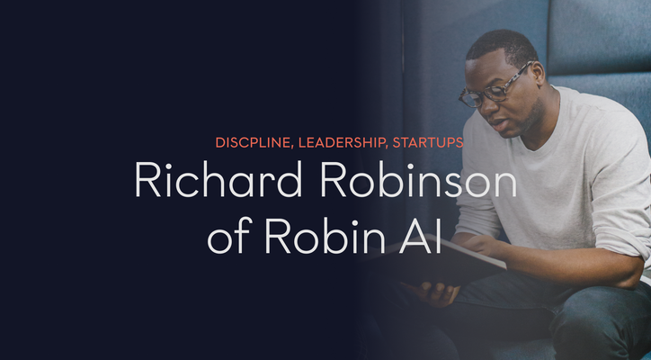 Richard Robinson of Robin AI On Discipline, Modern Leadership, And Debunking Conventional Startup Wisdom